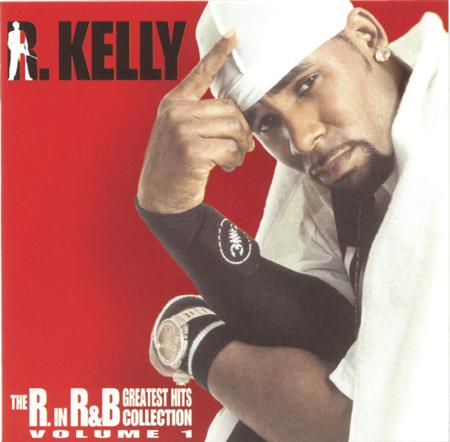 R. Kelly - The R. In R&b Greatest Hits Collection, Vol. 1 [disc 1] - Zortam Music