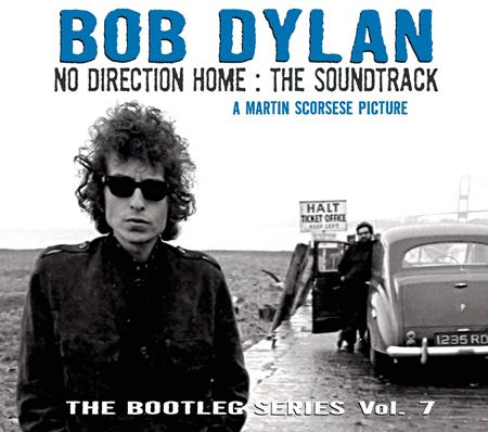Bob Dylan - The Bootleg Series, Vol. 7 - No Direction Home The Soundtrack - Zortam Music