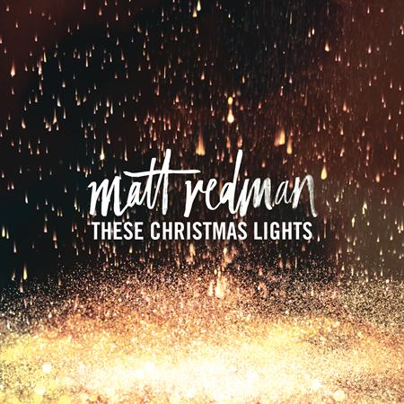 Matt Redman - These Christmas Lights - Zortam Music