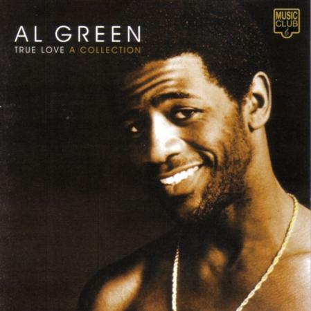 Al Green - True Love/A Collection - Lyrics2You