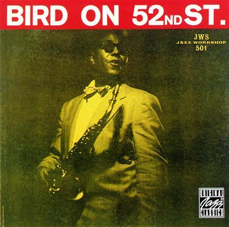 01 52nd Street Theme Charlie Parker Bird On 52nd Street - Bird on 52nd Street - Zortam Music