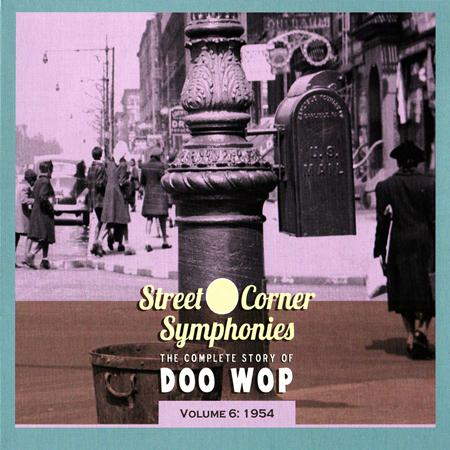 The Chords - Street Corner Symphonies - The Complete Story Of Doo Wop Vol.6 - 1954 - Zortam Music