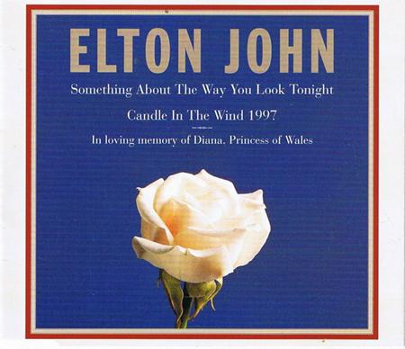 Elton John - Candle In The Wind 1997 / Something About The Way You Look Tonight [Single] - Zortam Music