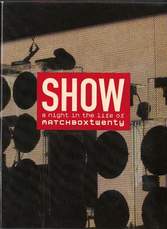 Matchbox Twenty - Show A Night In Life - Zortam Music