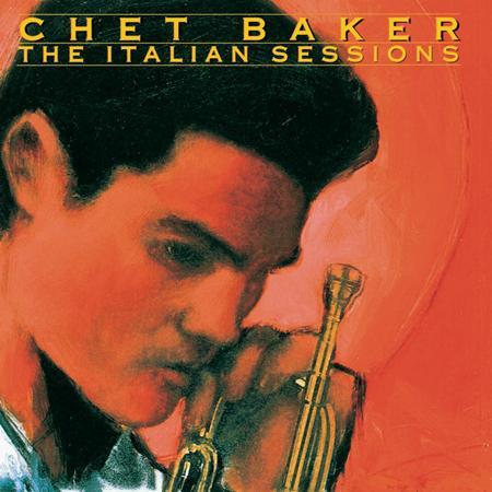 Chet Baker - The Italian Sessions - Zortam Music