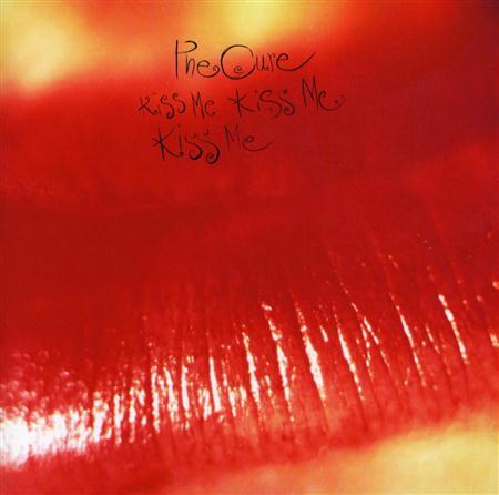 The Cure - Kiss Me Kiss Me Kiss Me: Rarit - Zortam Music