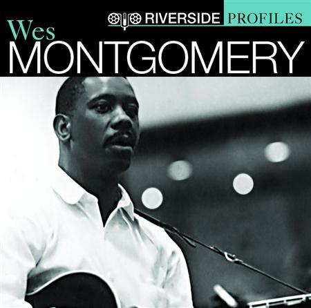 Wes Montgomery - Riverside Profiles Wes Montgomery - Zortam Music