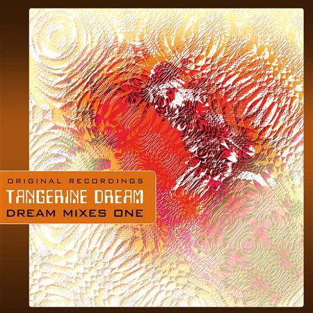 Tangerine Dream - Dream Mixes One [Disc 1] - Zortam Music