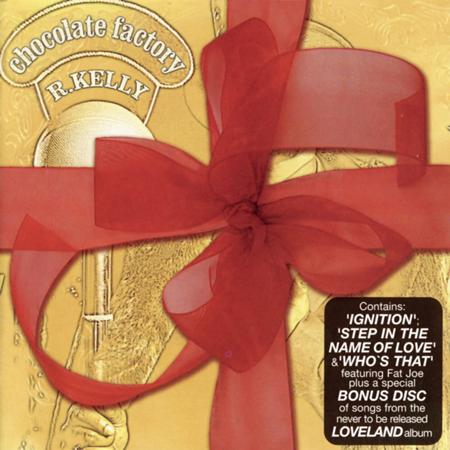 R. Kelly - Chocolate Factory (Loveland Ltd. Ed. Bonus Disc) - Zortam Music