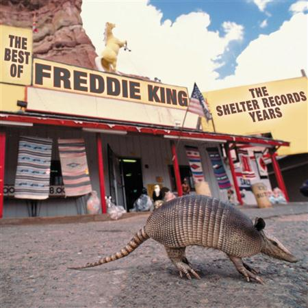 Freddie King - The Best Of Freddie King The Shelter Records Years - Zortam Music