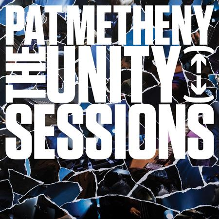 Pat Metheny - The Unity Sessions - Zortam Music