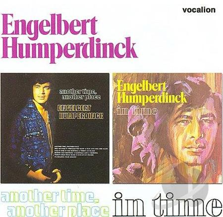 Engelbert Humperdinck - Another Time, Another Place & In Time - Zortam Music
