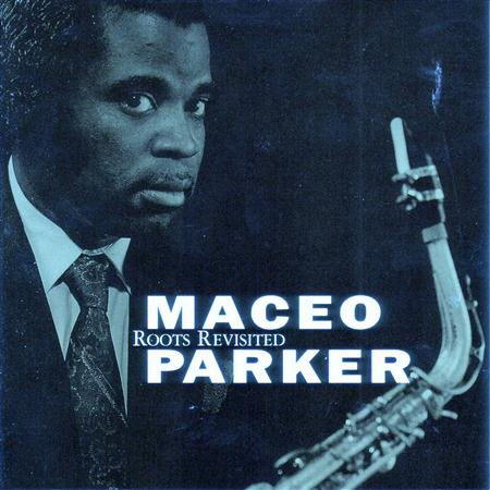 Maceo Parker - The Best Jazz Is Played With Verve - Zortam Music