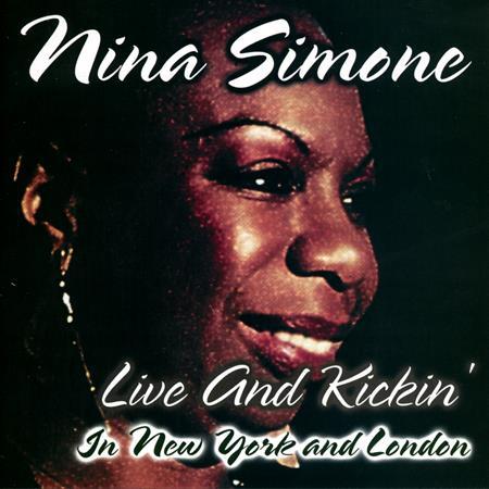 Nina Simone - Live And Kickin