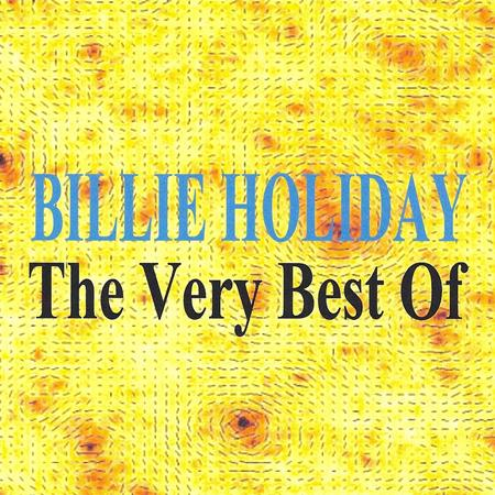 Billie Holiday - The Very Best Of - Billie Holiday - Zortam Music