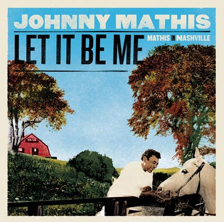 Johnny Mathis - Let It Be Me Mathis In Nashville - Zortam Music