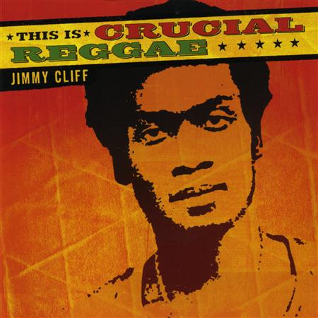 07 - This Is Crucial Reggae - Jimmy Cliff - Zortam Music