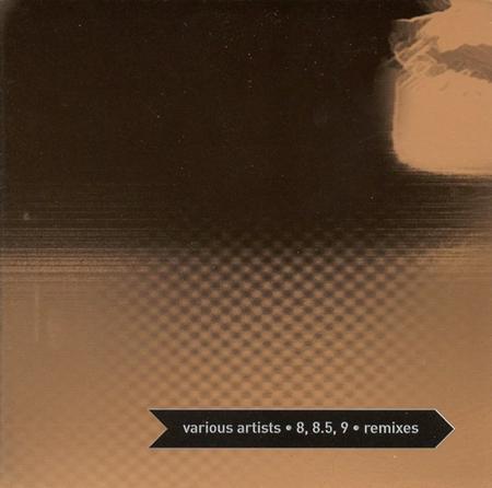 Various Artists - 8, 8.5, 9 Remixes - Zortam Music