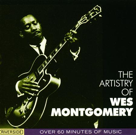 Wes Montgomery - The Artistry Of Wes Montgomery - Zortam Music