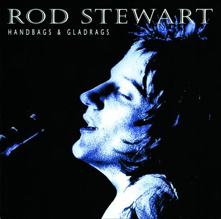 Rod Stewart - Handbags and Gladrags - Zortam Music