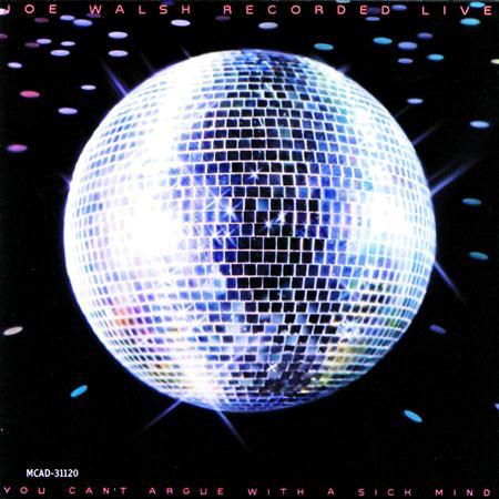 Joe Walsh - You Canâ´t Argue With A Sick Mind - Zortam Music