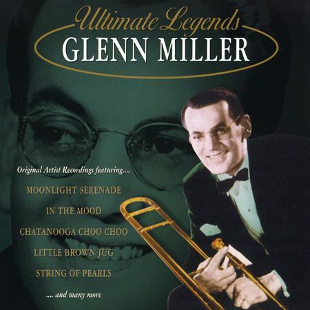 GLENN MILLER - Ultimate Legends Glenn Miller - Zortam Music