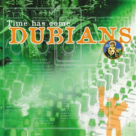 Dubians - Time Has Come - Zortam Music