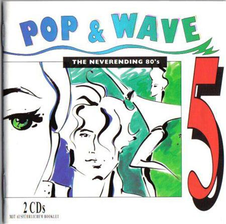 Flash And The Pan - Pop & Wave, Vol. 5 The Neverending 80