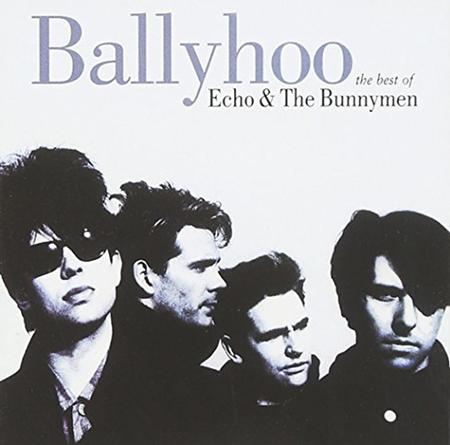 Echo & The Bunnymen - Ballyhoo The Best Of Echo & The Bunnymen - Zortam Music