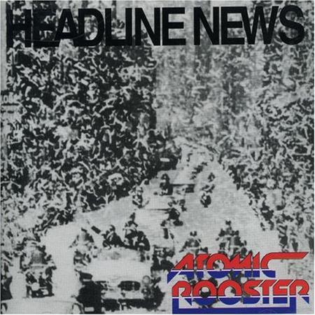 ATOMIC ROOSTER - 83 Headline News - Zortam Music