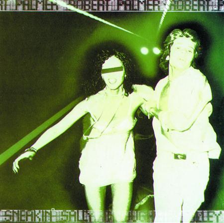 Robert Palmer - Sneakin