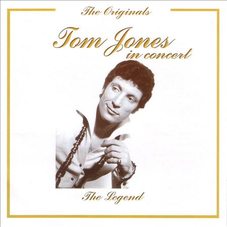 Tom Jones - Tom Jones In Concert - The Legend - The Originals Series - Zortam Music
