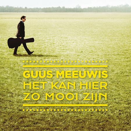 Guus Meeuwis - Het Kan Hier Zo Mooi Zijn - Zortam Music