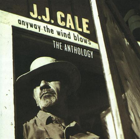 J.J. Cale - Anyway The Wind Blows - The Anthology CD 1 - Zortam Music