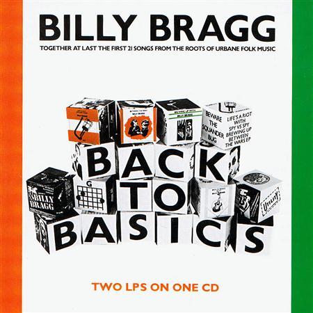 Billy Bragg - Back To Basics 1987 - Zortam Music