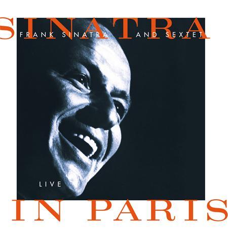 Frank Sinatra - Sinatra & Sextet Live In Paris - Zortam Music