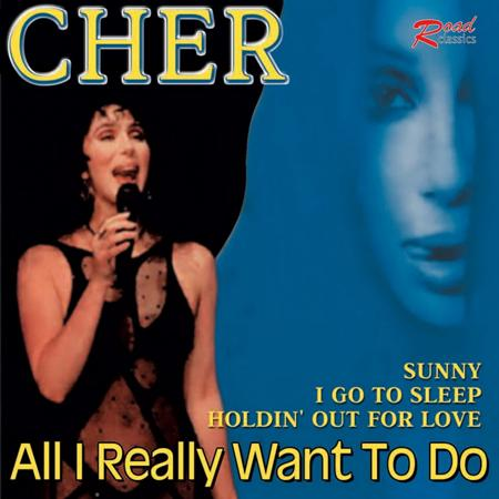 Cher - All I Really Want To Do / The - Zortam Music