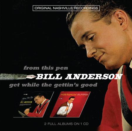 Bill Anderson - From This Pen / Get While The Gettin