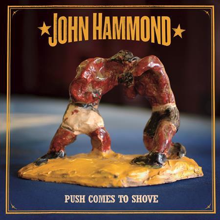 John Hammond - Push Comes to Shove - Zortam Music
