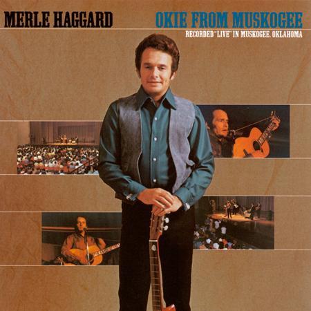 MERLE HAGGARD - Okie From Muskogee 45th Annive - Zortam Music