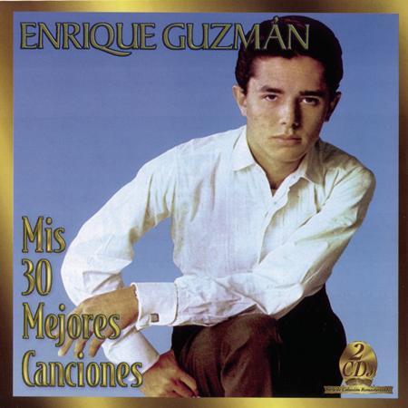 ENRIQUE GUZMAN - Mis Treinta Mejores Canciones (CD2) - Zortam Music