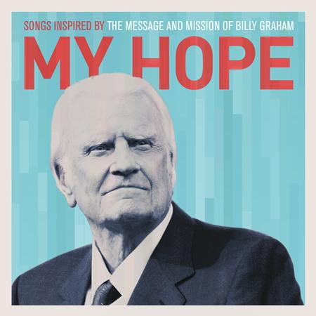 Various Artists - My Hope: Songs Inspired By the Message and Mission of Billy Graham - Zortam Music