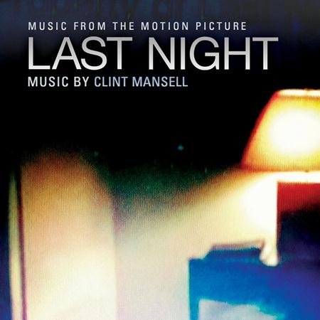 Clint Mansell - Last Night: Original Motion Picture Soundtrack - Zortam Music