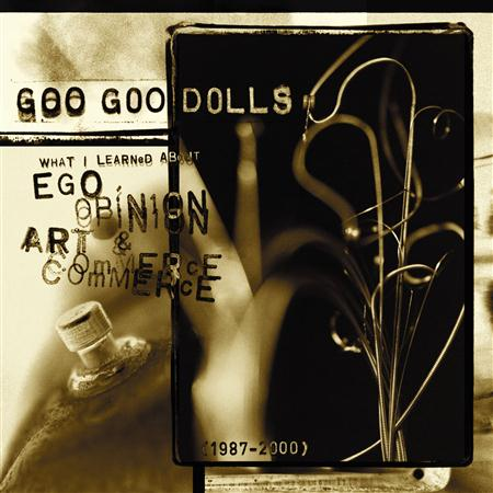 The Goo Goo Dolls - What I Learned About Ego, Opinion, Art & Commerce - Zortam Music