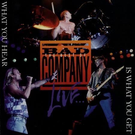 Bad Company - What You Hear Is What You Get The Best Of Bad Company Live - Zortam Music