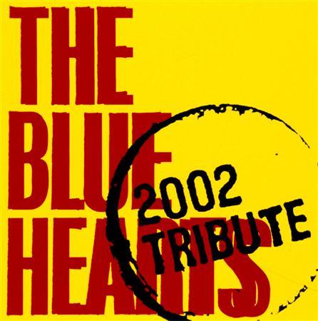 #W - THE BLUE HEARTS 2002 TRIBUTE - Zortam Music
