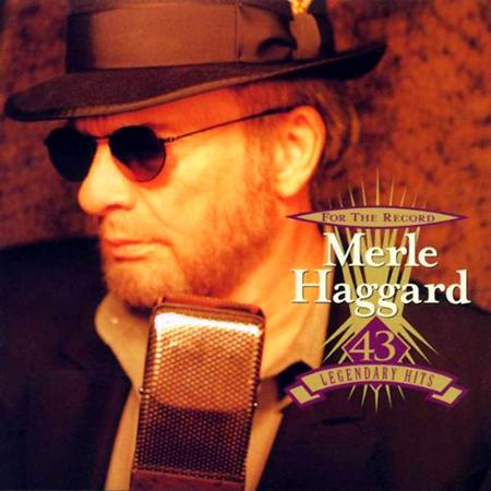 MERLE HAGGARD - For The Record 43 Legendary Hits [disc 2] - Zortam Music