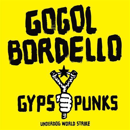 Gogol Bordello - Gypsy Punks: Underdog World St - Zortam Music