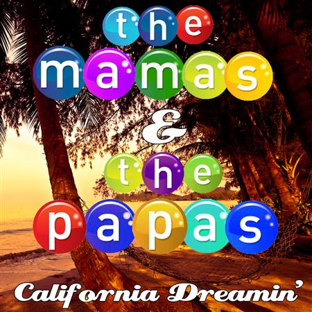 Mamas And The Papas - California Dreaming - Zortam Music