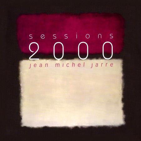 Jean Michel Jarre - Jean Michel Jarre - Sessions 2000 - Zortam Music